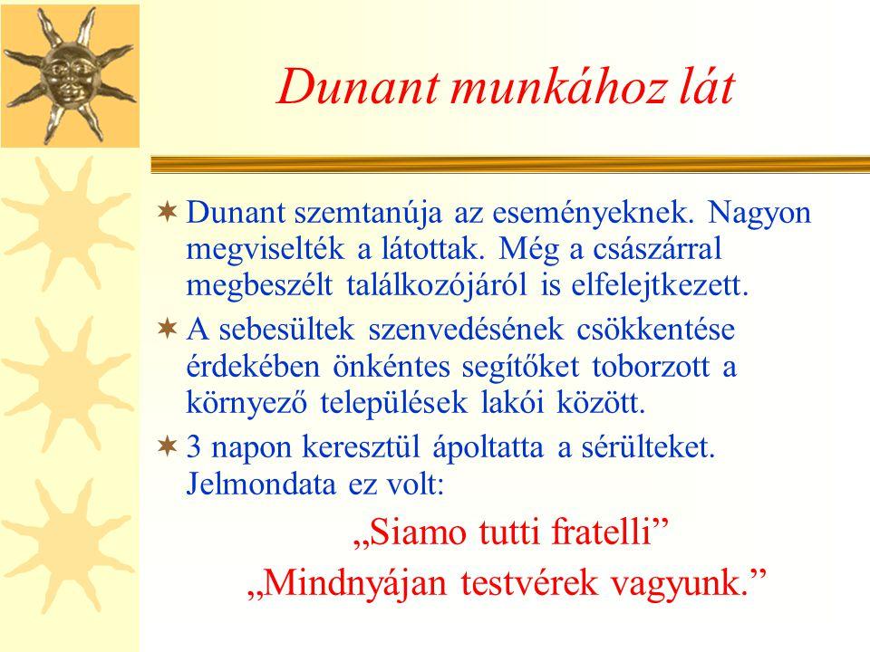 Dunant munkához lát  Dunant szemtanúja az eseményeknek.