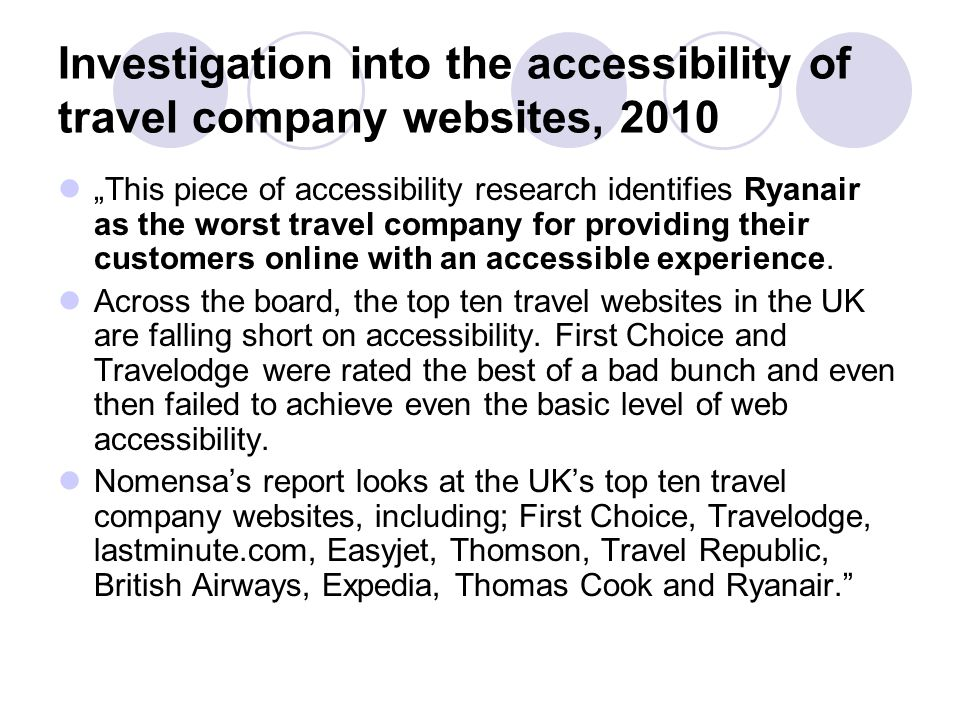 """Investigation into the accessibility of travel company websites, 2010 """"This piece of accessibility research identifies Ryanair as the worst travel company for providing their customers online with an accessible experience."""