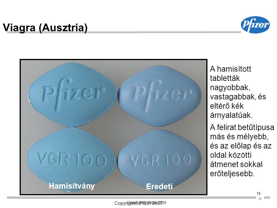14 Copyright© Pfizer 2007 Copyright© Pfizer 2009 14 Viagra (Ausztria) A hamisított tabletták nagyobbak, vastagabbak, és eltérő kék árnyalatúak. A feli
