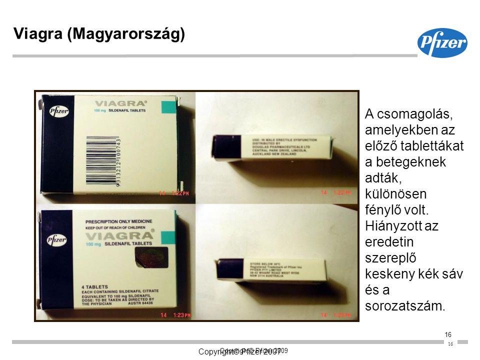 16 Copyright© Pfizer 2007 Copyright© Pfizer 2009 16 Viagra (Magyarország) A csomagolás, amelyekben az előző tablettákat a betegeknek adták, különösen