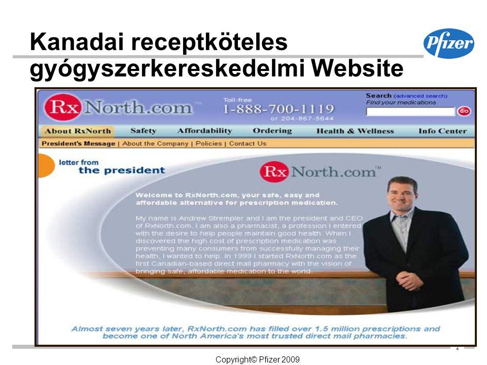 4 Copyright© Pfizer 2009 4 Kanadai receptköteles gyógyszerkereskedelmi Website