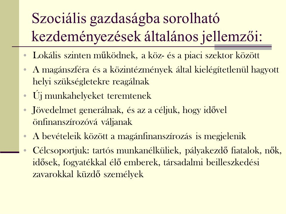 Szociális szövetkezetek Jogi háttér 2006.évi X.