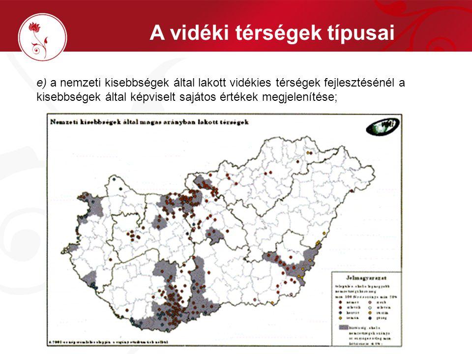 f) a magas arányú cigány népességgel rendelkező térségek társadalmának hagyományait, értékeit befogadó társadalmi-gazdasági integrálása.