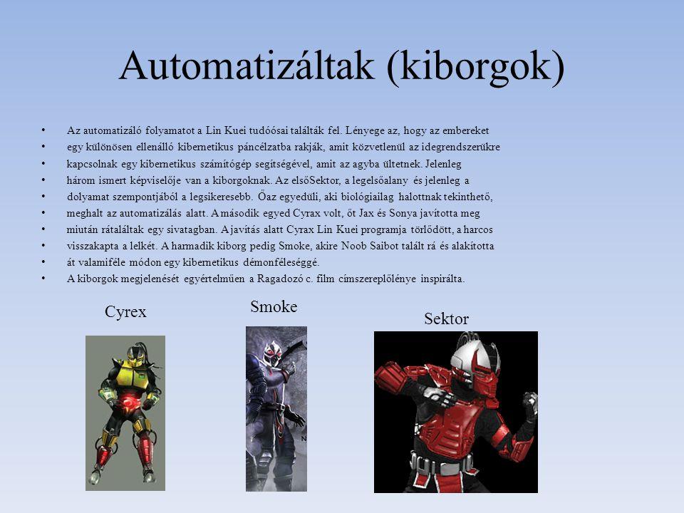 Automatizáltak (kiborgok) Az automatizáló folyamatot a Lin Kuei tudóósai találták fel. Lényege az, hogy az embereket egy különösen ellenálló kiberneti
