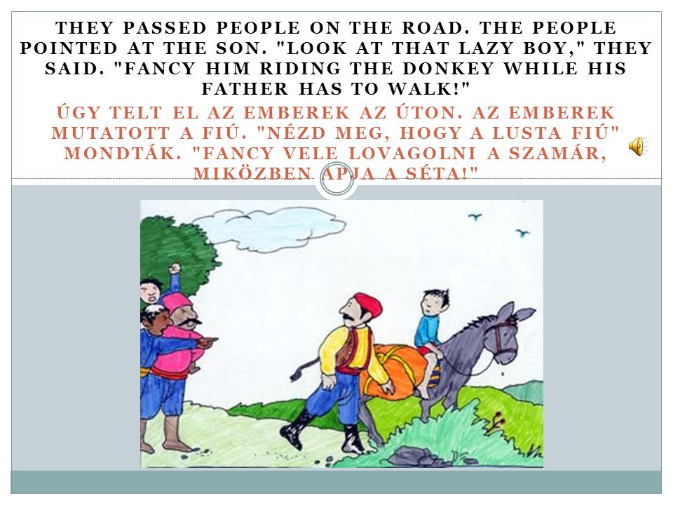 SO THE SON GOT OFF THE DONKEY.THE MEN GOT ONTO THE DONKEY AND THEY WENT ON THEIR WAY.