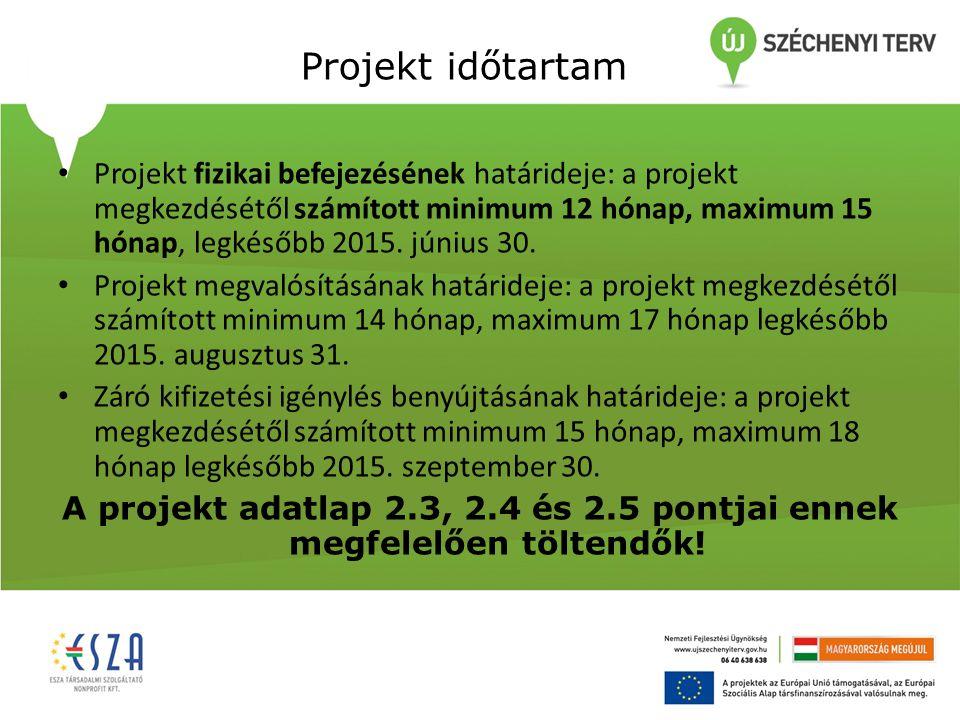 Projekt időtartam Projekt fizikai befejezésének határideje: a projekt megkezdésétől számított minimum 12 hónap, maximum 15 hónap, legkésőbb 2015.