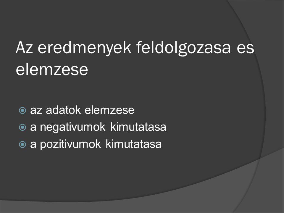 Az eredmenyek feldolgozasa es elemzese  az adatok elemzese  a negativumok kimutatasa  a pozitivumok kimutatasa