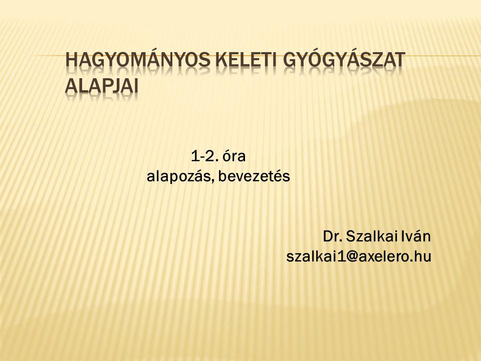1-2. óra alapozás, bevezetés Dr. Szalkai Iván szalkai1@axelero.hu