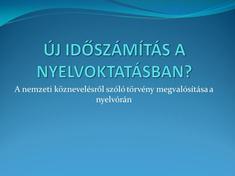 A nemzeti köznevelésről szóló törvény megvalósítása a nyelvórán