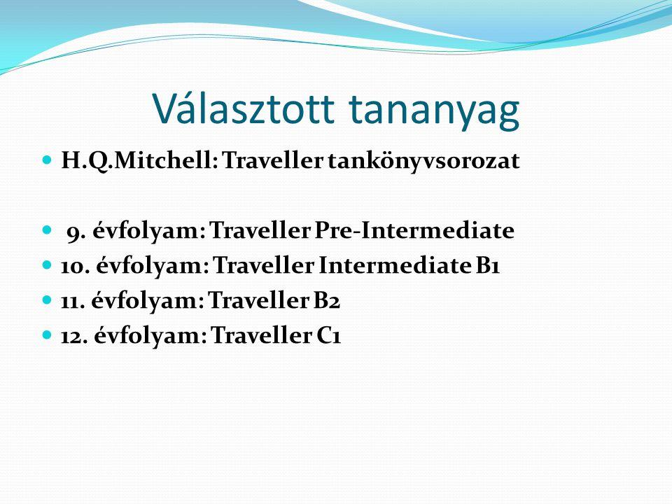 Választott tananyag H.Q.Mitchell: Traveller tankönyvsorozat 9.