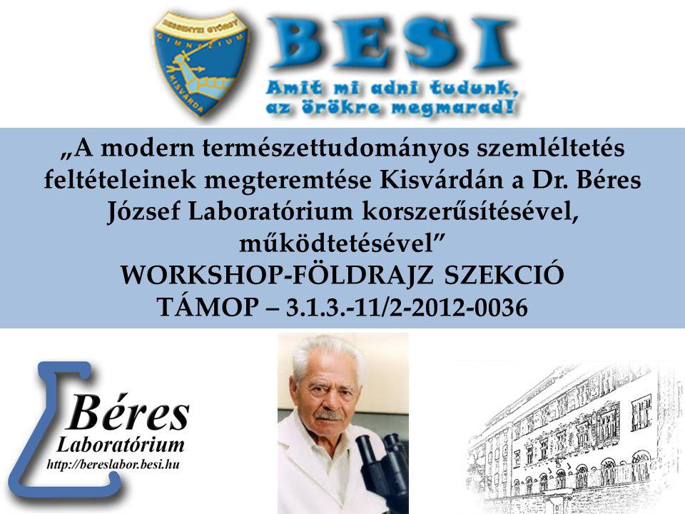 """""""A modern természettudományos szemléltetés feltételeinek megteremtése Kisvárdán a Dr. Béres József Laboratórium korszerűsítésével, működtetésével"""" WOR"""