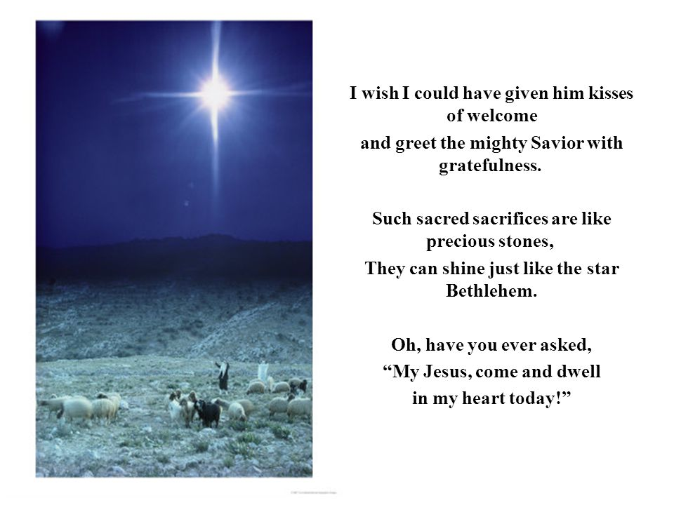I wish I could have given him kisses of welcome and greet the mighty Savior with gratefulness.