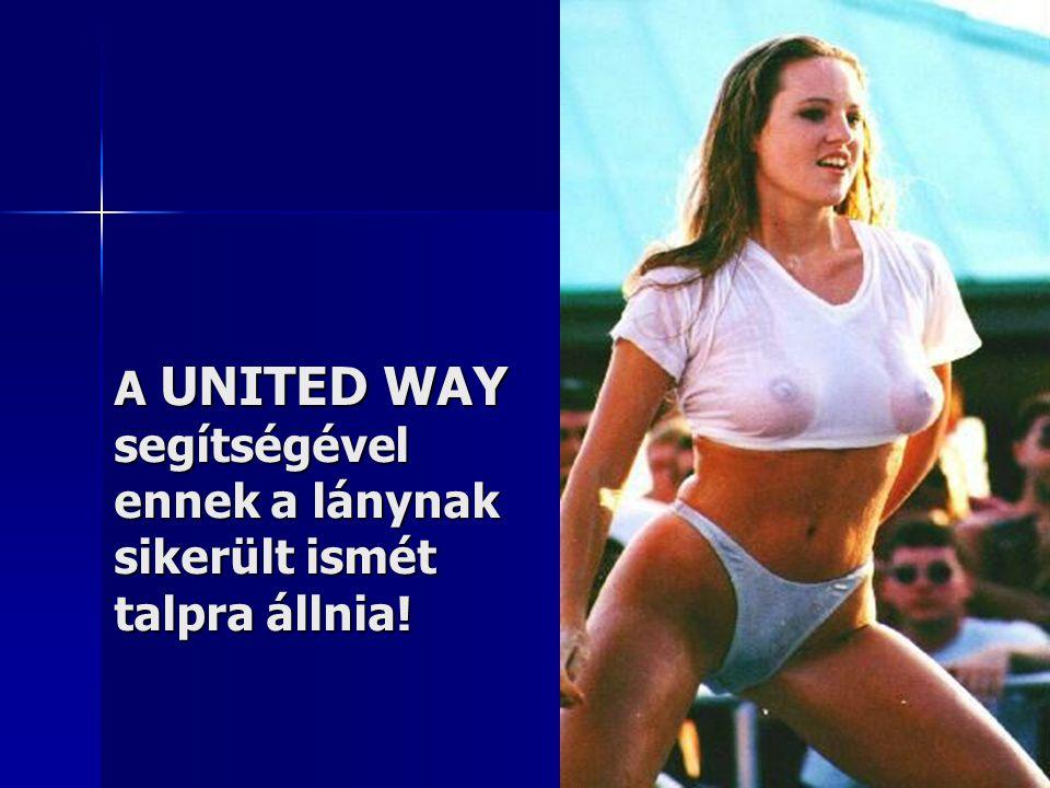 A UNITED WAY segítségével ennek a lánynak sikerült ismét talpra állnia!