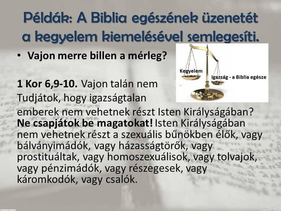 Példák: A Biblia egészének üzenetét a kegyelem kiemelésével semlegesíti.