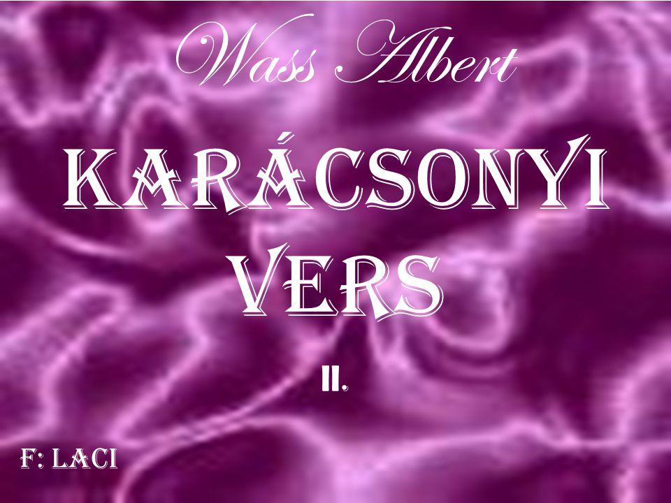 Wass Albert Karácsonyi vers F: Laci ll.