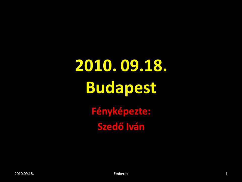 2010. 09.18. Budapest Fényképezte: Szedő Iván 2010.09.18.1Emberek