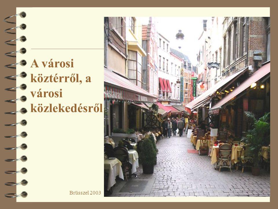 2 Brüsszel 2003 A városi köztérről, a városi közlekedésről