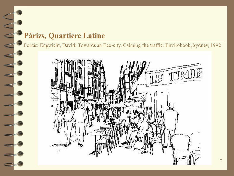 7 Párizs, Quartiere Latine Forrás: Engwicht, David: Towards an Eco-city. Calming the traffic. Envirobook, Sydney, 1992