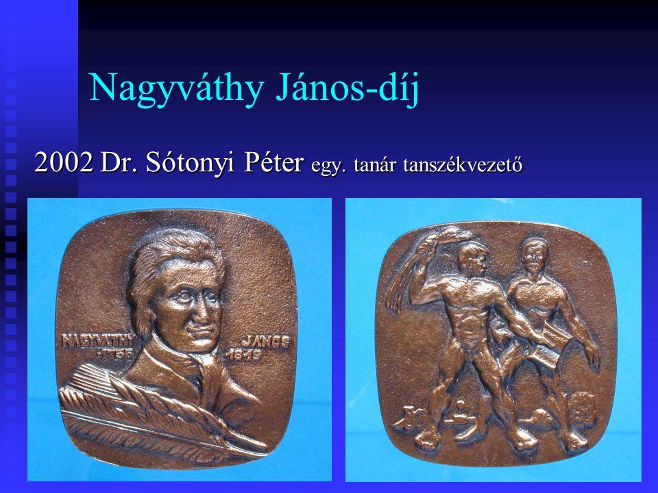 Nagyváthy János-díj 2002 Dr. Sótonyi Péter egy. tanár tanszékvezető