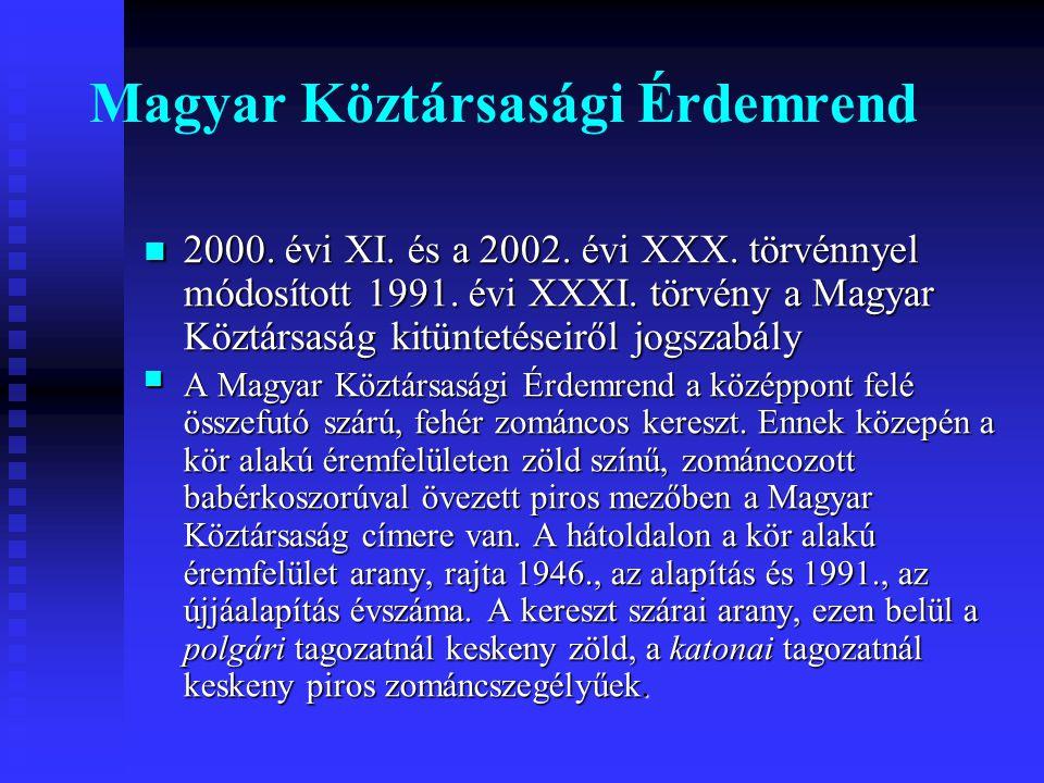Magyar Köztársasági Érdemrend 2000. évi XI. és a 2002. évi XXX. törvénnyel módosított 1991. évi XXXI. törvény a Magyar Köztársaság kitüntetéseiről jog