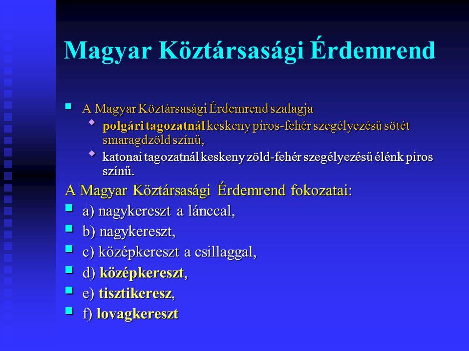 A Magyar Köztársasági Érdemrend szalagja A Magyar Köztársasági Érdemrend szalagja  polgári tagozatnál keskeny piros-fehér szegélyezésű sötét smaragdz