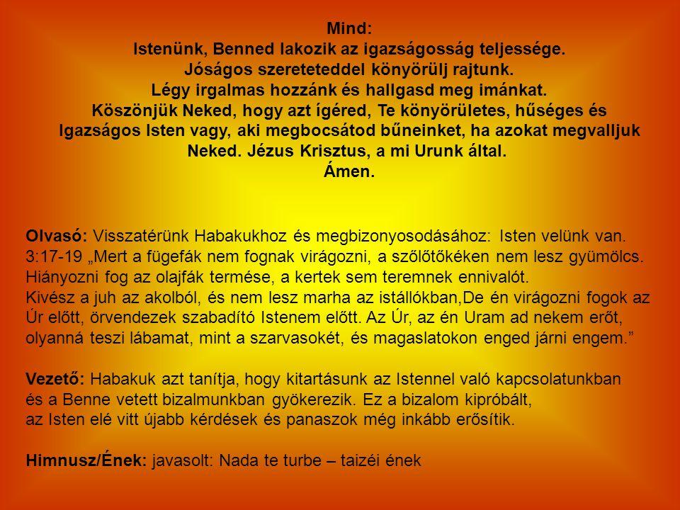 """Olvasó: Visszatérünk Habakukhoz és megbizonyosodásához: Isten velünk van. 3:17-19 """"Mert a fügefák nem fognak virágozni, a szőlőtőkéken nem lesz gyümöl"""
