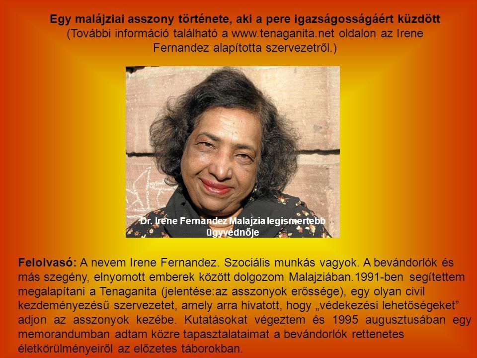 Egy malájziai asszony története, aki a pere igazságosságáért küzdött (További információ található a www.tenaganita.net oldalon az Irene Fernandez ala
