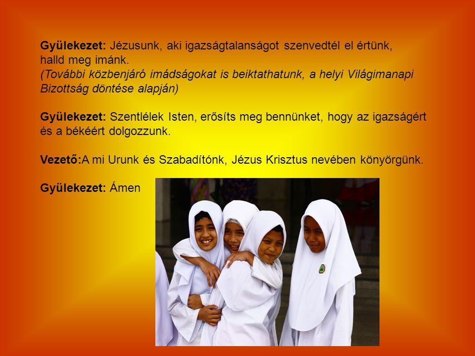 Gyülekezet: Jézusunk, aki igazságtalanságot szenvedtél el értünk, halld meg imánk. (További közbenjáró imádságokat is beiktathatunk, a helyi Világiman