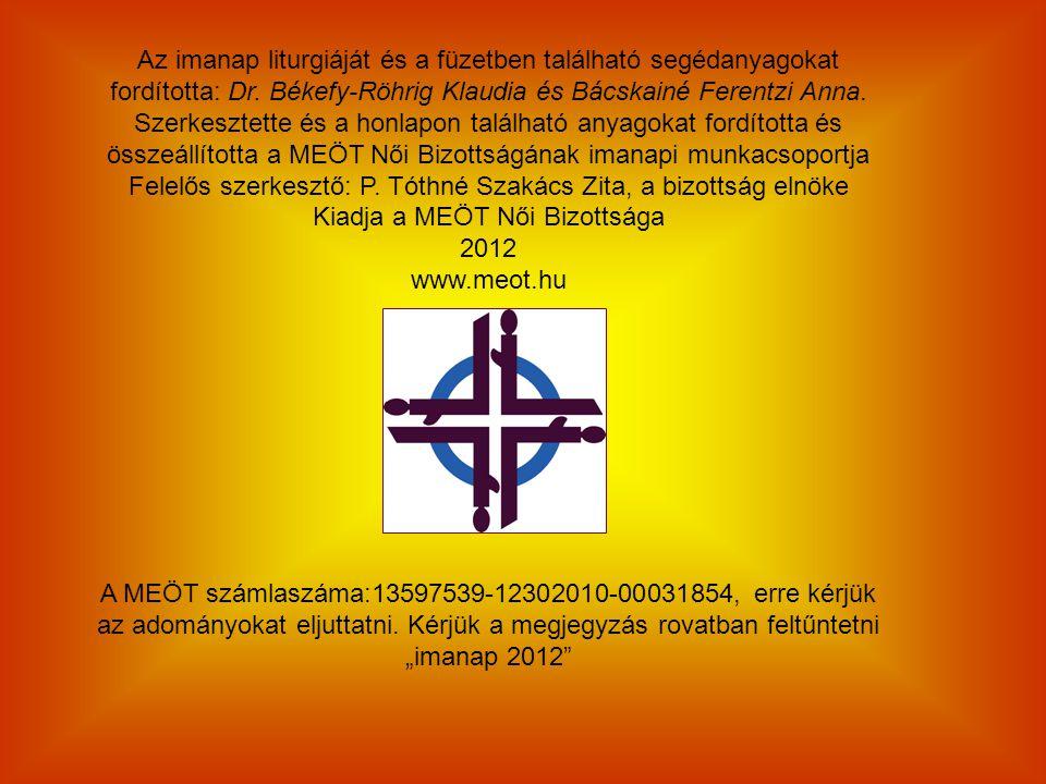 Az imanap liturgiáját és a füzetben található segédanyagokat fordította: Dr. Békefy-Röhrig Klaudia és Bácskainé Ferentzi Anna. Szerkesztette és a honl
