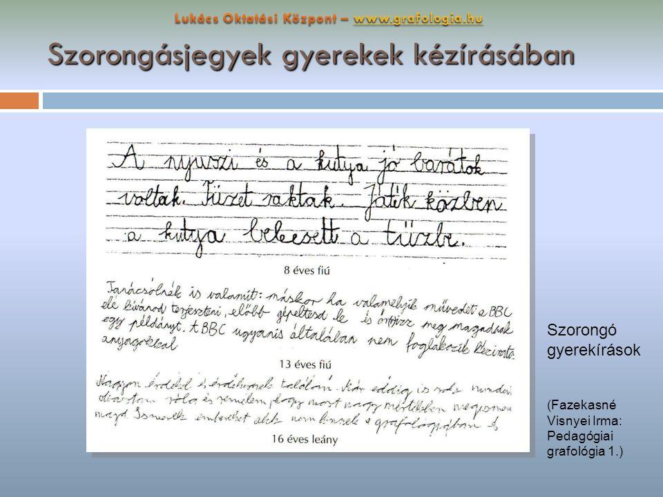 Szorongásjegyek gyerekek kézírásában Szorongásjegyek gyerekek kézírásában Szorongó gyerekírások (Fazekasné Visnyei Irma: Pedagógiai grafológia 1.)