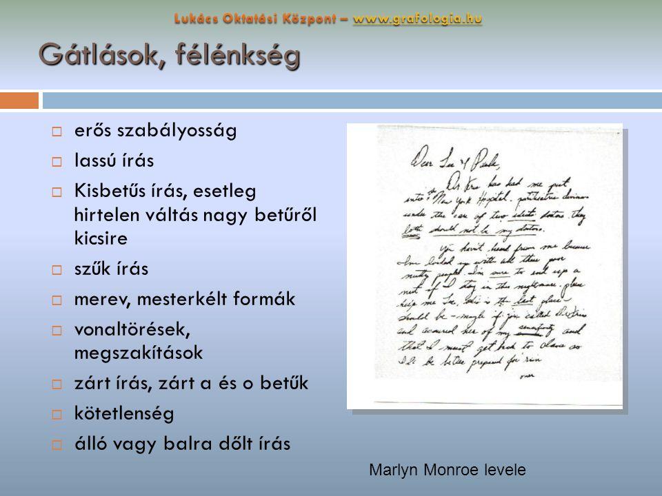 Gátlások, félénkség  erős szabályosság  lassú írás  Kisbetűs írás, esetleg hirtelen váltás nagy betűről kicsire  szűk írás  merev, mesterkélt for