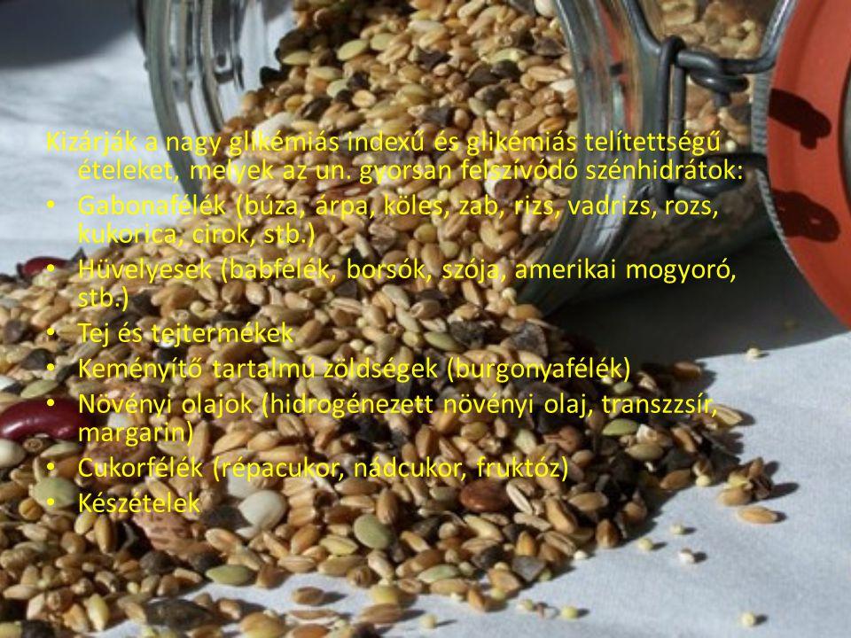 Kizárják a nagy glikémiás indexű és glikémiás telítettségű ételeket, melyek az un.