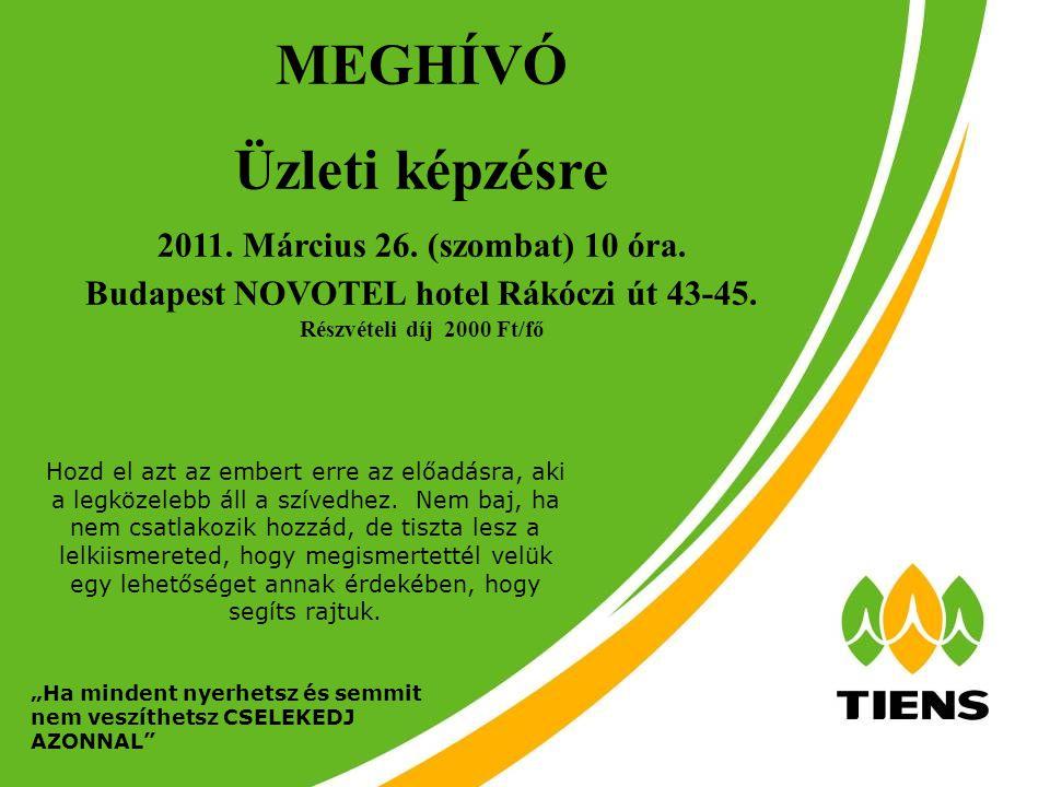 MEGHÍVÓ Üzleti képzésre 2011. Március 26. (szombat) 10 óra.