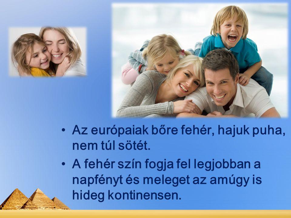 Az európaiak bőre fehér, hajuk puha, nem túl sötét. A fehér szín fogja fel legjobban a napfényt és meleget az amúgy is hideg kontinensen.