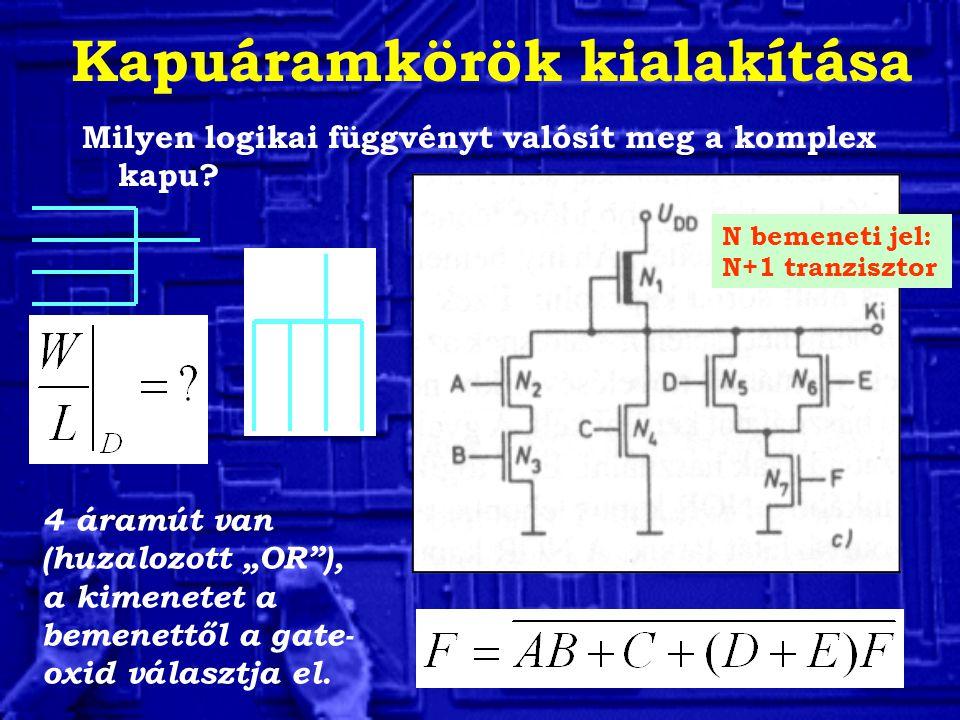 """Kapuáramkörök kialakítása Milyen logikai függvényt valósít meg a komplex kapu? 4 áramút van (huzalozott """"OR""""), a kimenetet a bemenettől a gate- oxid v"""