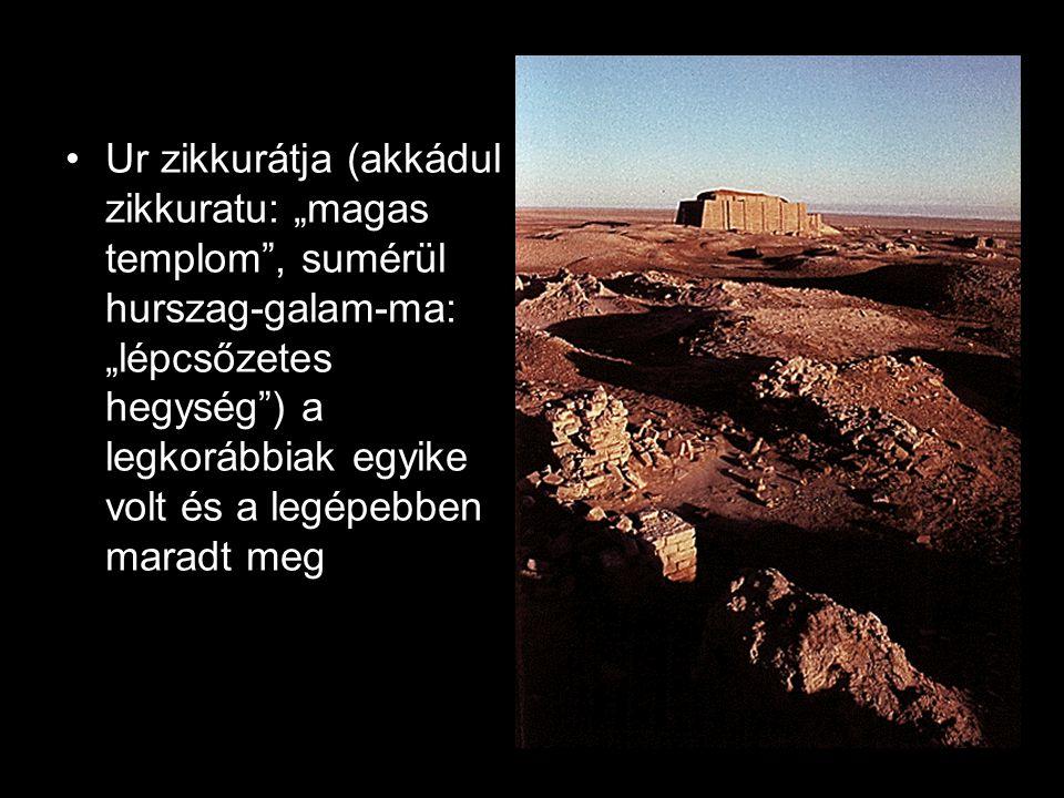 """Ur zikkurátja (akkádul zikkuratu: """"magas templom"""", sumérül hurszag-galam-ma: """"lépcsőzetes hegység"""") a legkorábbiak egyike volt és a legépebben maradt"""