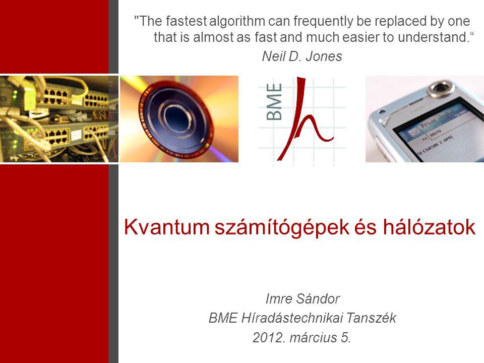 Moore törvénye 1m 1nm Minden 18 hónapban megduplázódik a mikroprocesszorok sebessége KISEBB  GYORSABB