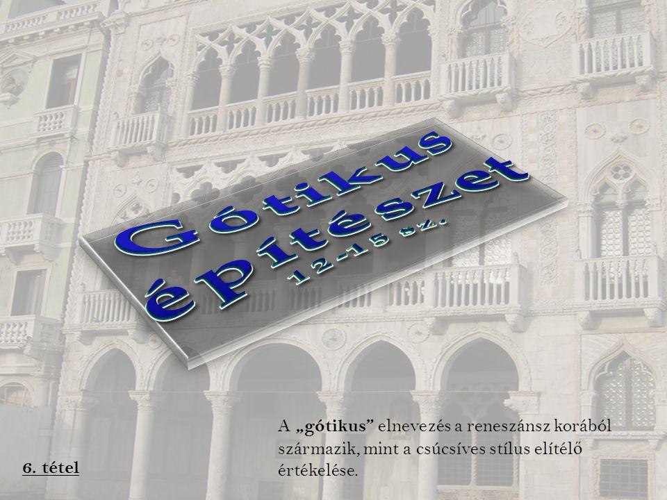 """A """"gótikus elnevezés a reneszánsz korából származik, mint a csúcsíves stílus elítél ő értékelése."""