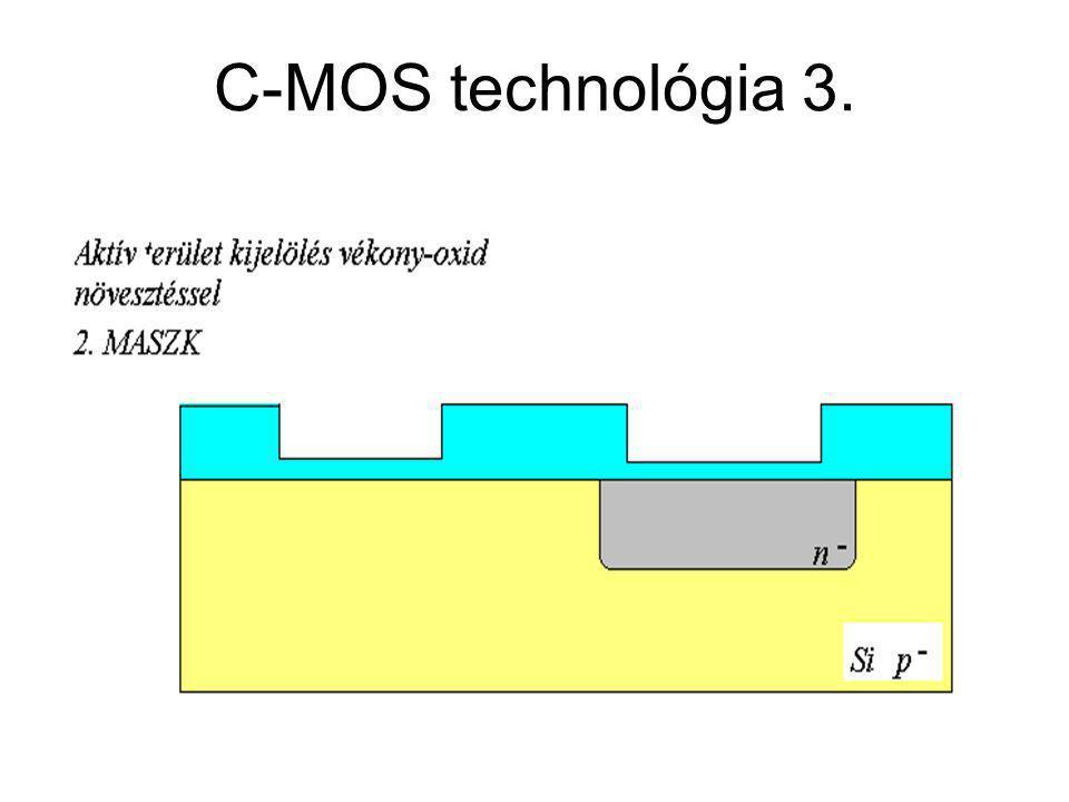 CMOS áramkörök C-MOS technológia 3.