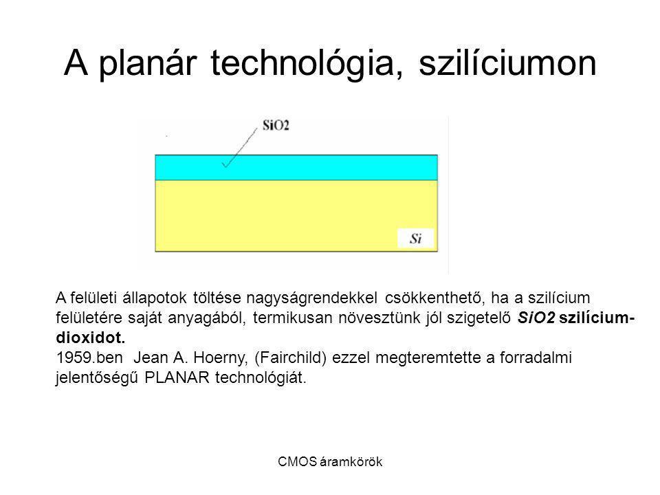 CMOS áramkörök Három állapotú inverterek és bufferek (belső sínek és kimenetek meghajtására).