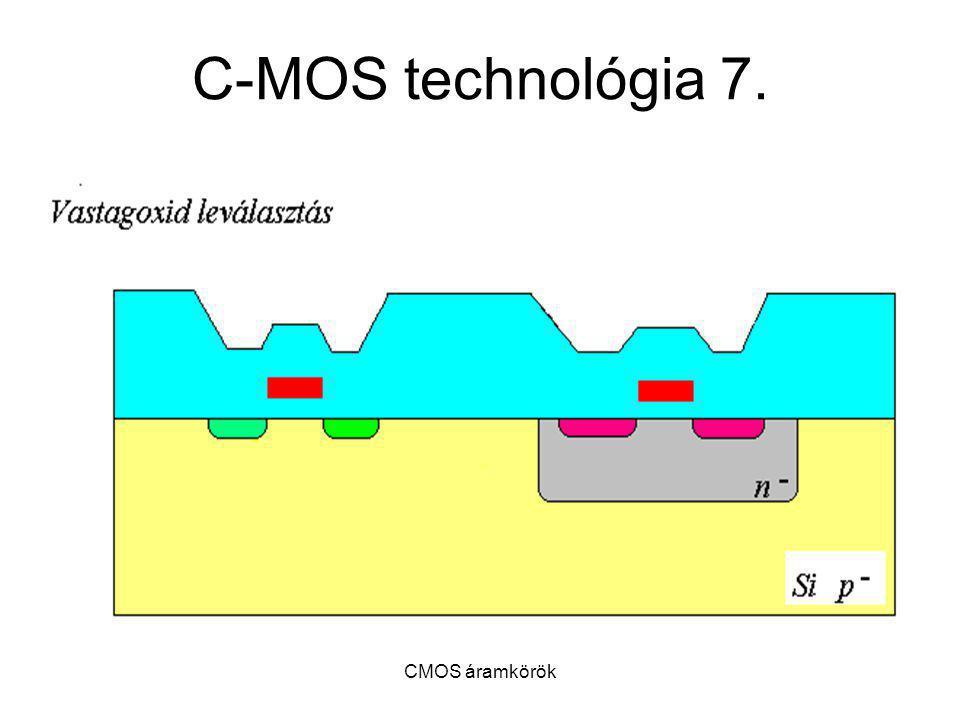 CMOS áramkörök C-MOS technológia 7.