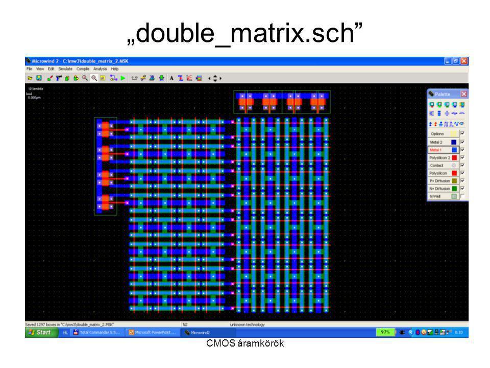 """CMOS áramkörök """"double_matrix.sch"""""""