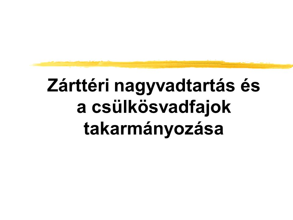 Bevezetés zA nagyvadnak kiemelkedő szerepe van a magyar vadgazdaságon belül zAz összes gímállomány egy tizede, dámpopulációk egyharmada, a vaddisznó létszám egyharmada zárttéri körülmények között él zNőt a nagyvad populációk sűrűsége, nőtt a vadkár populációk csökkentése zMegoldás az intenzív vadgazdálkodás zJelentős igény a vadászat, mint hobbi, sport iránt