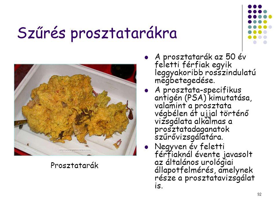 92 Szűrés prosztatarákra A prosztatarák az 50 év feletti férfiak egyik leggyakoribb rosszindulatú megbetegedése. A prosztata-specifikus antigén (PSA)