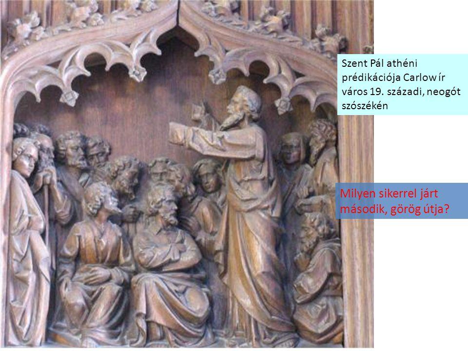 Szent Pál athéni prédikációja Carlow ír város 19. századi, neogót szószékén Milyen sikerrel járt második, görög útja?