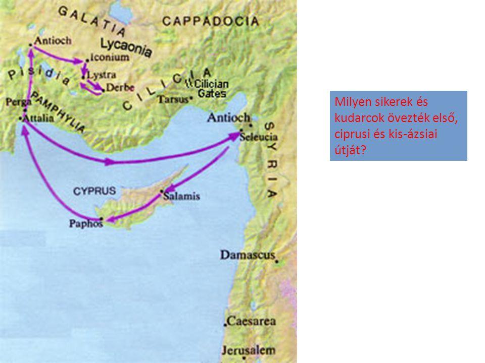 Milyen sikerek és kudarcok övezték első, ciprusi és kis-ázsiai útját?