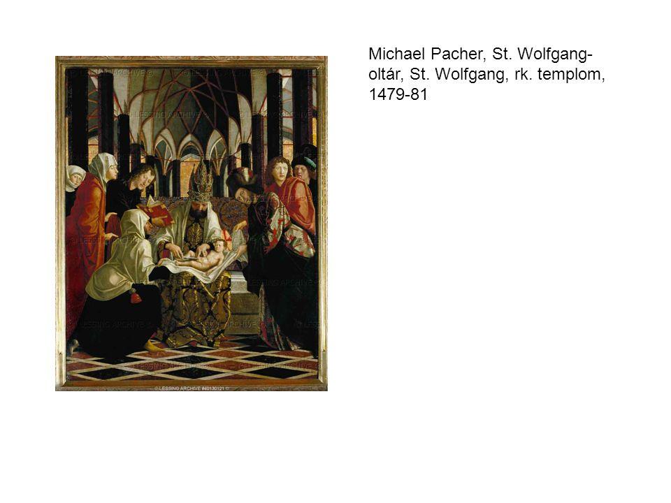 Michael Pacher, St. Wolfgang- oltár, St. Wolfgang, rk. templom, 1479-81