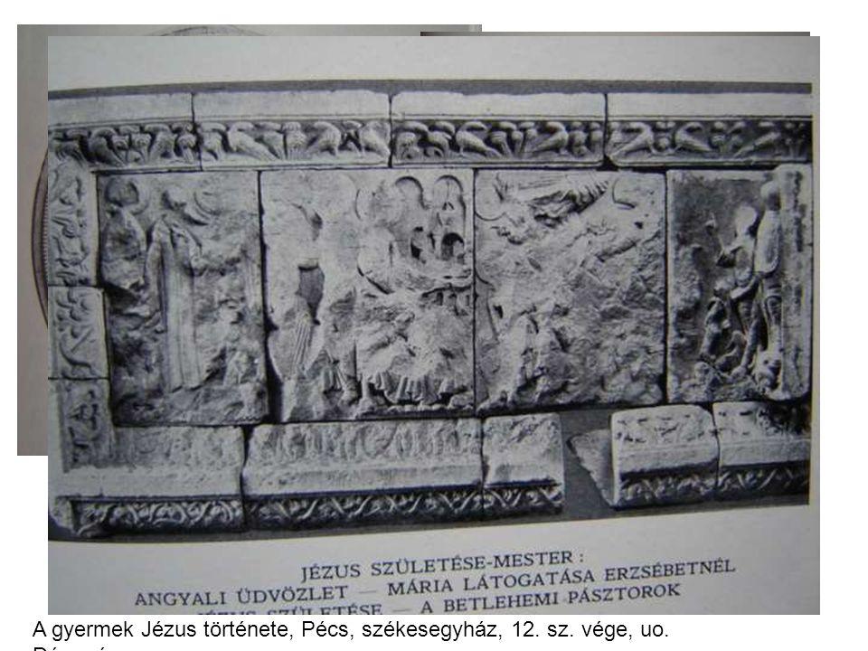 Királyok imádás, Kölni érsek pecsétje, valamint zarándokjelvények, 14. sz. A gyermek Jézus története, Pécs, székesegyház, 12. sz. vége, uo. Dómmúzeum