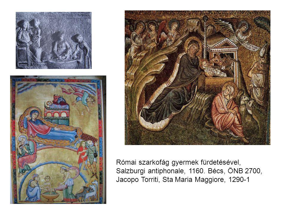 Római szarkofág gyermek fürdetésével, Salzburgi antiphonale, 1160. Bécs, ÖNB 2700, Jacopo Torriti, Sta Maria Maggiore, 1290-1