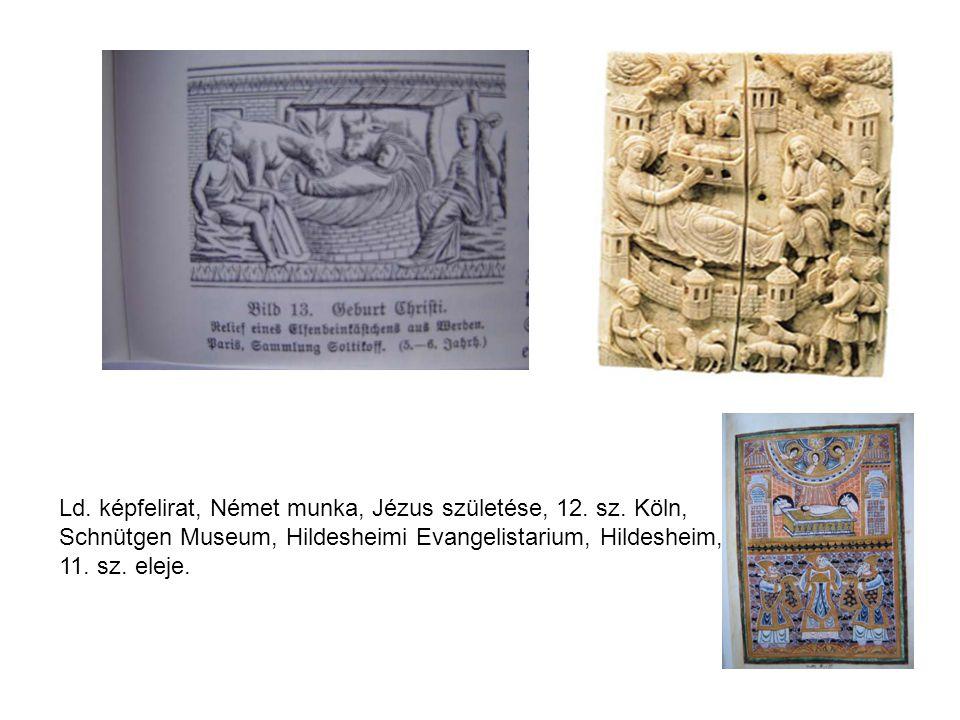 Ld. képfelirat, Német munka, Jézus születése, 12. sz. Köln, Schnütgen Museum, Hildesheimi Evangelistarium, Hildesheim, 11. sz. eleje.